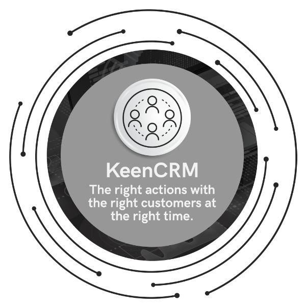 KeenCRM -- The right actions with the right customers at the right time.